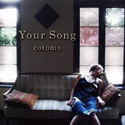 Your Song cotomo